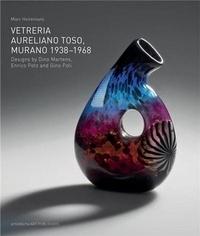 Marc Heiremans - Vetreria Aureliano Toso, Murano 1938-1968.