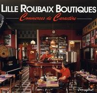 Marc Helleboid et Aude Blondet - Lille Roubaix Boutiques.