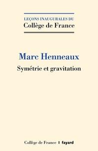 Marc Henneaux - Symétrie et gravitation.