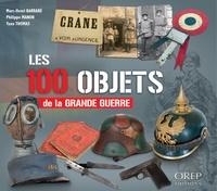 Marc-Henri Barrabé et Philippe Manon - Les 100 objets de la Grande guerre.