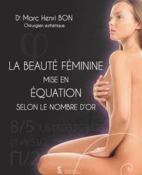 Marc Henri Bon - La beauté féminine mise en équation selon le nombre d'or.