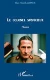 Marc-Henri Lamande - Le colonel suspicieux - theatre.