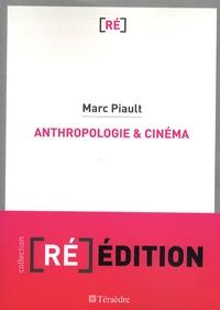 Marc-Henri Piault - Anthropologie et Cinéma - Passage à l'image, passage par l'image.