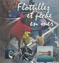 Marc-Henry André et Philippe Anginot - Flottilles et pêche en mer - Coffret 2 volumes : Voiliers de pêche ; La sardine.