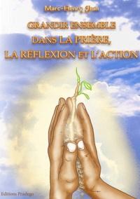 Marc-Henry Jean - Grandir ensemble dans la prière, la réflexion et l'action.