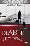 Marc Henry Solange - Le diable voyage en jet privé....