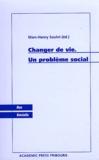 Marc-Henry Soulet - Changer de vie - Un problème social.