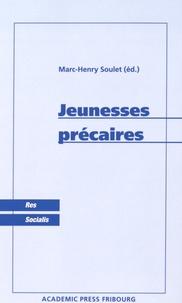 Marc-Henry Soulet - Jeunesses précaires.