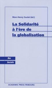 Marc-Henry Soulet - La Solidarité à l'ère de la globalisation.