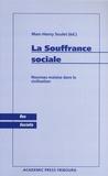Marc-Henry Soulet - La Souffrance sociale - Nouveau malaise dans la civilisation.