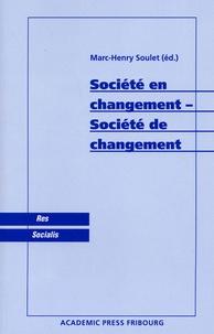 Marc-Henry Soulet - Société en changement - Société de changement.