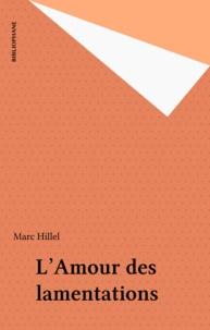 Marc Hillel - L'Amour des lamentations.