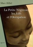 Marc Hillel - La Petite Négresse, les Juifs et l'Occupation.