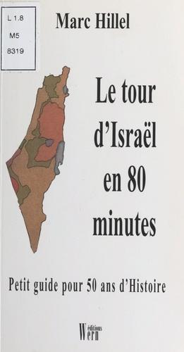 Le tour d'Israël en 80 minutes