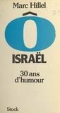 Marc Hillel - Ô Israël - Trente ans d'humour.