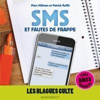 Marc Hillman et Patrick Roffé - Blagues cultes, SMS et fautes de frappe.