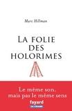 Marc Hillman - La folie des holorimes.