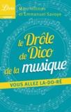 Marc Hillman et Emmanuel Savoye - Le drôle de dico de la musique - Vous allez la do ré !.