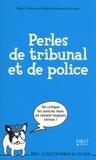 Marc Hillman et Nathalie Renard - Perle de tribunal et de police.