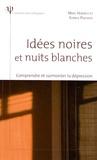 Marc Horwitz et Edwige Pailhous - Idées noires et nuits blanches - Comprendre et surmonter la dépression.