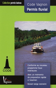 Marc Hozette - Code Vagnon Permis fluvial - Eaux extérieures avec Brevet restreint belge et mémento de préparation rapide à l'examen.