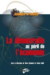Marc Humbert et Alain Caillé - La démocratie au péril de l'économie.