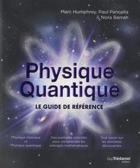 Amazon kindle télécharger des livres audio Physique quantique  - Le guide de référence 9782813220752  (French Edition) par Marc Humphrey, Paul Pancella, Nora Berrah
