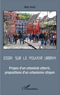 Essai sur le pouvoir urbain - Propos dun urbaniste atterré, propositions dun urbanisme citoyen.pdf