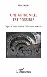 Un autre ville est possible - Lagenda 2020-2040 de lurbanisme en France.pdf