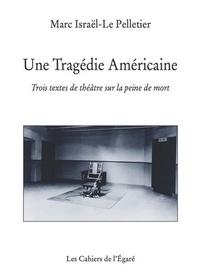 Marc Israël-Le Pelletier - Une tragédie américaine.
