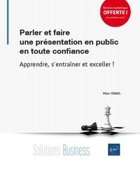 Parler et faire une présentation en public en toute confiance - Apprendre, sentraîner et exceller!.pdf