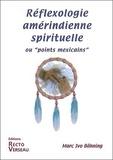"""Marc Ivo Böhning - Réflexologie amérindienne spirituelle - Ou """"Points mexicains""""."""