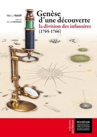 Téléchargement gratuit ebook ebay Genèse d'une découverte  - La division des infusoires (1765-1766)
