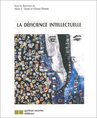 Marc J. Tassé - La Déficience intellectuelle.