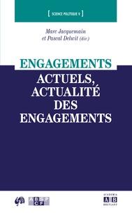 Marc Jacquemain et Pascal Delwit - Engagements actuels, actualité des engagements.