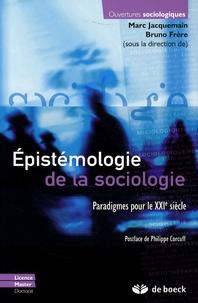 Marc Jacquemain et Bruno Frère - Epistémologie de la sociologie - Paradigmes pour le XXIe siècle.