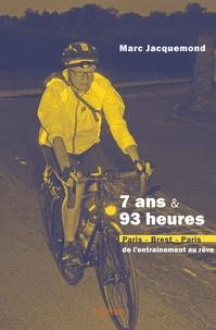 Histoiresdenlire.be 7 ans et 93 heures - Paris-Brest-Paris, de l'entraînement au rêve Image