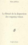 Marc Jaffeux - Le rituel de la dispersion des organes vitaux Suivi par Le Nom Butterfly, Les Fossiles de Liliatrice.