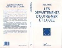Marc Janus - Les départements d'Outre-mer et la CEE - Les DOM, la République française et la CEE, esquisse d'une trilogie partenariale.