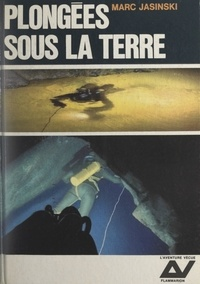 Marc Jasinski - Plongées sous la terre.
