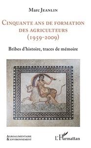 Cinquante ans de formation des agriculteurs (1959-2009) - Bribes dhistoire, traces de mémoire.pdf