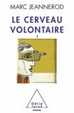Marc Jeannerod - Cerveau volontaire (Le).