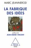 Marc Jeannerod - Fabrique des idées (La).