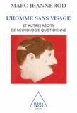 Marc Jeannerod - Homme sans visage (L') - Et autres récits de neurologie quotidienne.