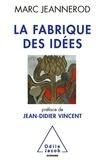 Marc Jeannerod - La fabrique des idées - Une vie de recherches en neurosciences.