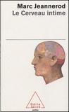 Marc Jeannerod - Le cerveau intime.
