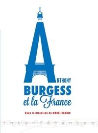 Marc Jeannin - Anthony Burgess et la France.