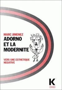 Marc Jimenez - Adorno et la modernité - Vers une esthétique négative.