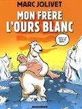 Marc Jolivet et  Dikeuss - Mon frère l'ours blanc.