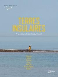 Marc Josse et Franck Betermin - Terres insulaires - Le hors série de la revue îL(e)s..